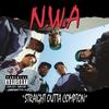 Couverture de l'album Straight Outta Compton (2002 Remaster)