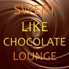 Cover of the album Sweet Like Chocolate Lounge (Delicious Chill Out and Easy Listening Music)