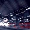 Couverture de l'album Fast Train to a Quiet Place