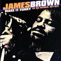 Couverture du titre Make It Funky - The Big Payback: 1971-1975