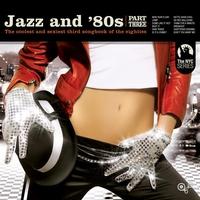 Couverture du titre Jazz and 80s Vol. 3 (Bonus Track Version)
