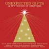 Cover of the album Unexpected Gifts: 12 New Sounds of Christmas