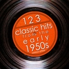Cover of the album 123 Classic Hits from the Early 1950's