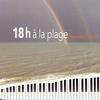 Couverture de l'album 18h à la plage
