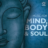 Cover of the album Music for Mind Body and Soul
