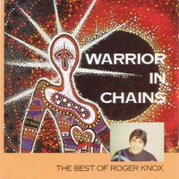 Cover of the track Warrior In Chains - The Best of Roger Knox
