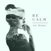Couverture de l'album Be Calm