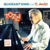 Cover of the album Quarant'anni Che Ti Amo