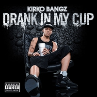 Cover of the track Drank In My Cup - Single