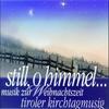 Cover of the album Still, O Himmel... - Musik Zur Weihnachtszeit