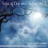 Couverture de l'album Tales of Dub and Techno, Vol. 2