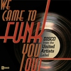 Cover of the album We Came To Funk You Out: Disco From the United Artists Label