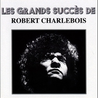Cover of the track Les grands succès de Robert Charlebois