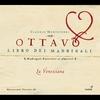 Couverture de l'album Claudio Monteverdi / Ottavo Libro dei Madrigali