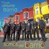 Cover of the album Ya Llego Conjunto Barrio: Somos del Barrio