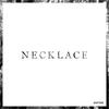Couverture de l'album Necklace - Single