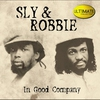 Couverture de l'album Ultimate Collection: Sly & Robbie - In Good Company