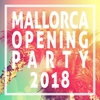 Cover of the album Mallorca Opening Party 2018