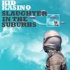 Couverture de l'album Slaughter in the Suburbs