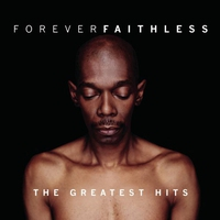 Cover of the track Forever Faithless: The Greatest Hits