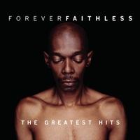 Couverture du titre Forever Faithless: The Greatest Hits