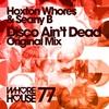Couverture de l'album Disco Ain't Dead (feat. Seany B) [Hoxton Whores Dub Mix] - Single