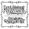 Couverture de l'album God Willin' & The Creek Don't Rise