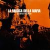 Couverture de l'album La Musica Della Mafia - Il Canto Di Malavita