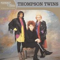 Cover of the track Platinum & Gold Collection: Thompson Twins