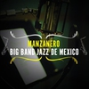 Couverture de l'album Manzanero - Big Band Jazz de México