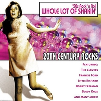 Couverture du titre 20th Century Rocks: 50's Rock 'n Roll - Whole Lot of Shakin' (Rerecorded Version)