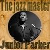 Couverture de l'album The Jazz Master Junior Parker