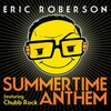 Cover of the album Summertime Anthem (feat. Chubb Rock) - Single