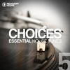 Cover of the album Choices - Essential House Tunes #5