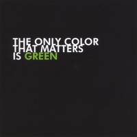 Couverture du titre The Only Color That Matters Is Green