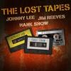 Couverture de l'album Johnny Lee, Jim Reeves & Hank Snow - The Lost Tapes
