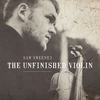 Couverture de l'album The Unfinished Violin