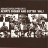 Couverture de l'album Always Bigger and Better, Volume 1