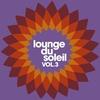 Couverture de l'album Lounge du soleil, Vol. 3