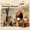 Couverture de l'album I Love Swing Music