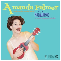 Cover of the track Amanda Palmer Performs the Popular Hits of Radiohead on Her Magical Ukulele