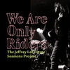 Couverture de l'album We Are Only Riders