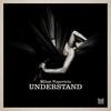 Couverture de l'album Understand - Single