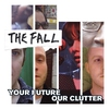Cover of the album Your Future Our Clutter