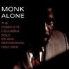Couverture de l'album Monk Alone: The Complete Columbia Solo Piano Recordings 1962–1968