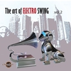 Cover of the album The Art of Electro Swing, Volume 2