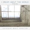 Couverture de l'album I Dream About This World - The Wyeth Album
