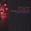 Couverture de l'album Chillodesiac Lounge, Volume 1: Fever