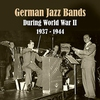 Cover of the album German Jazz Bands During World War II / Recordings 1937 - 1944