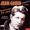 Cover of the album 15 titres de Jean Gabin : Maintenant je sais